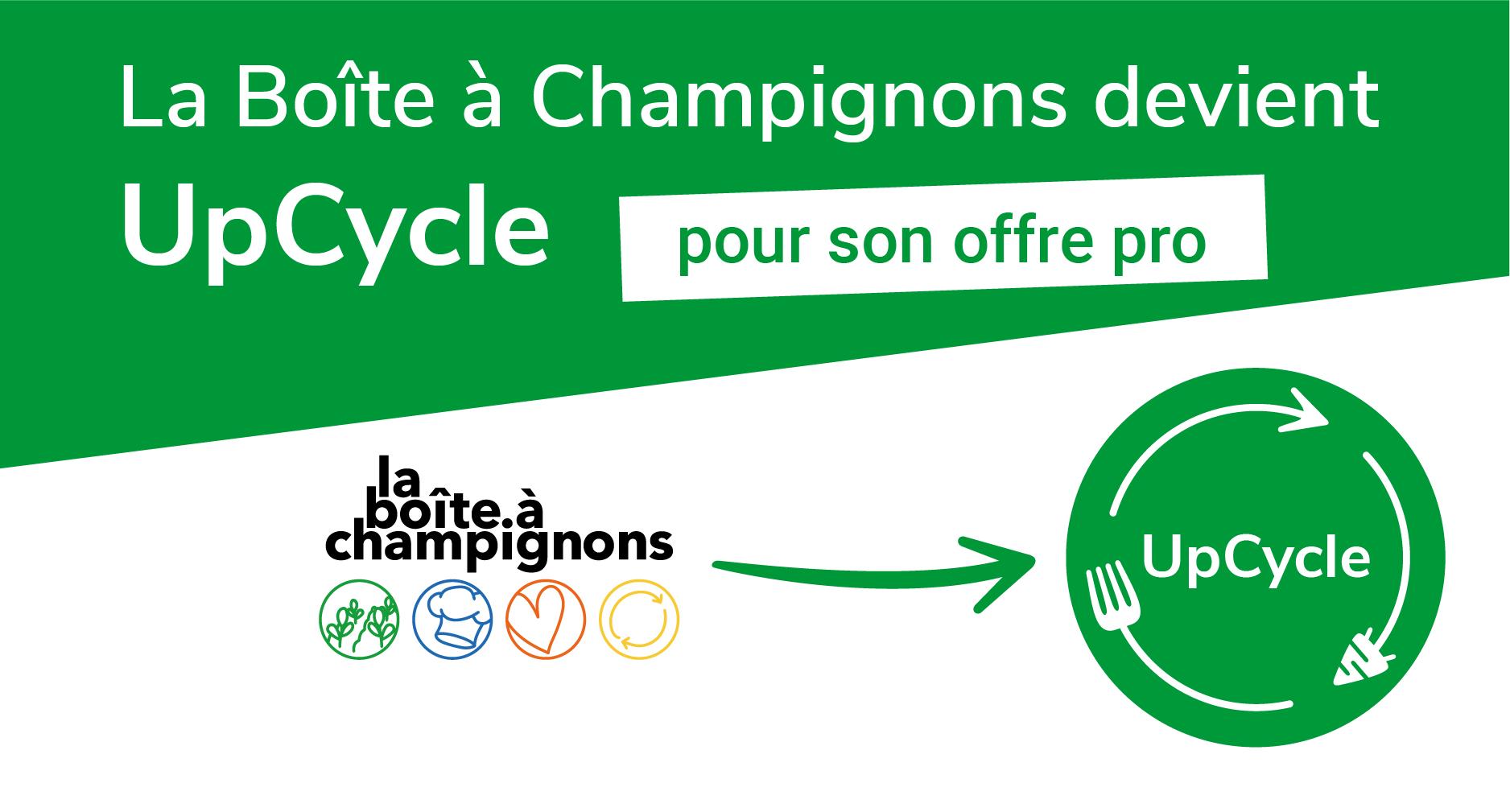 La Boîte à Champignosn devient UpCycle pour son offre pro