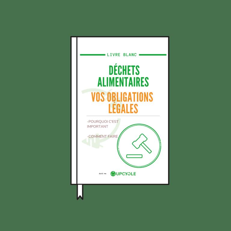 """Livre Blanc """"Déchets alimentaires : vos Obligations légales"""""""